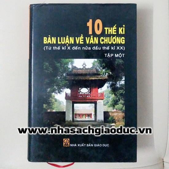 10 thế kỉ bàn luận về văn chương - Tập Một