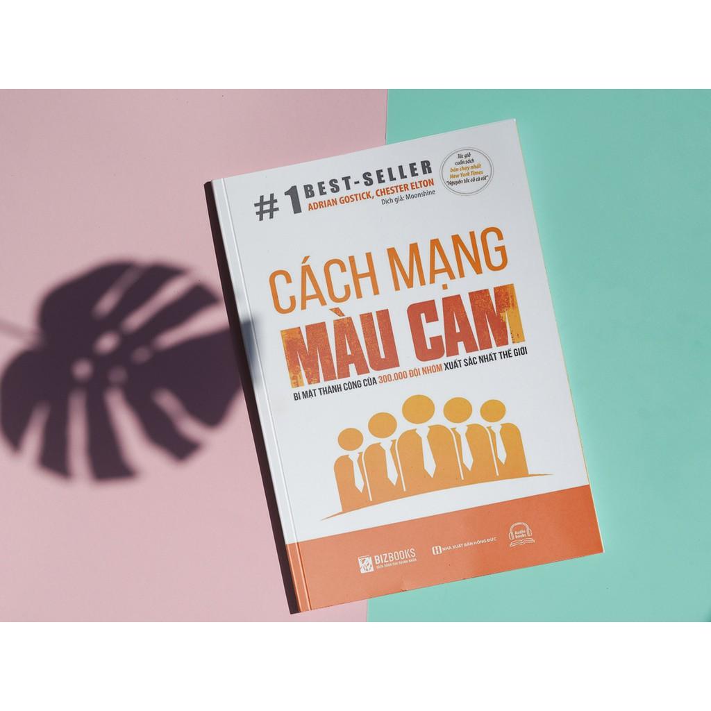 Sách - Cách Mạng Màu Cam: Bí Mật Thành Công Của 300.000 Đội Nhóm Xuất Sắc Nhất Thế Giới – Kỹ Năng Kinh Doanh