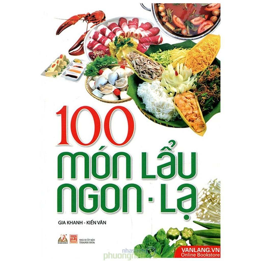 Sách - 100 Món Lẩu Ngon - Lạ (Tái Bản 2017)