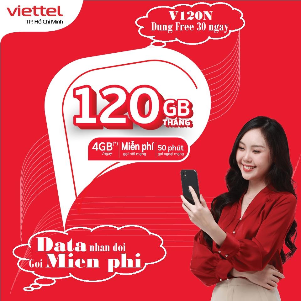 {FREE 30 NGÀY} Sim 4G Viettel gói V120Z và V120N có {4GB/Ngày} {120GB/Tháng} miễn phí gọi nội mạng dưới 20 phút
