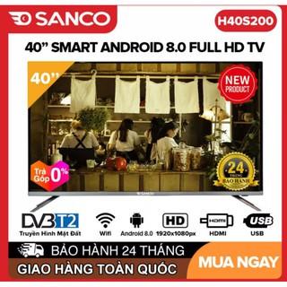 Smart Tivi SANCO 40 full HD -model H40S200 android 8.0 Clip TV, nexflix , VTVcard on, DVB-t2, Youtube tivi giá rẻ