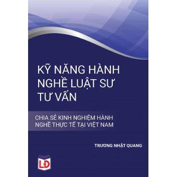 Kỹ Năng Hành Nghề Luật Sư Tư Vấn - Trương Nhật Quang