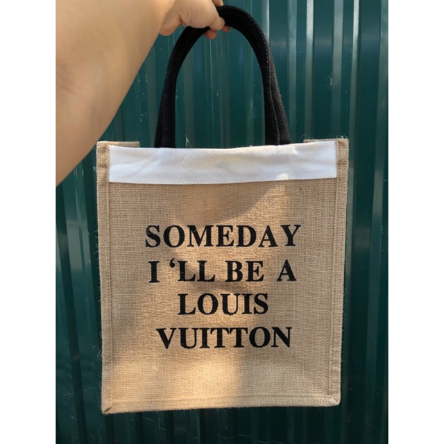 Túi cói SOMEDAY I'LL BE A LOUIS VUITTON