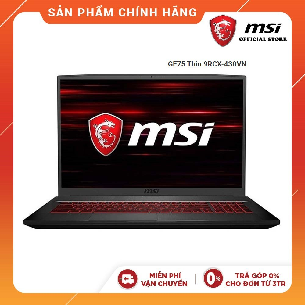 Laptop MSI GF75 Thin 9RCX-430VN Core i7-9750H, 17'3 inch, win 10- Hàng Chính Hãng