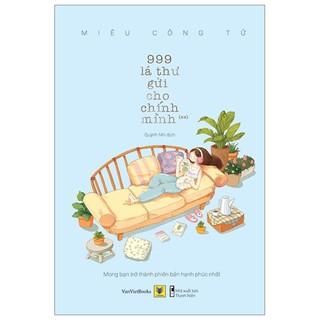 Hình ảnh Sách - 999 Lá Thư Gửi Cho Chính Mình - Mong Bạn Trở Thành Phiên Bản Hạnh Phúc Nhất (Bộ 2 cuốn )-1