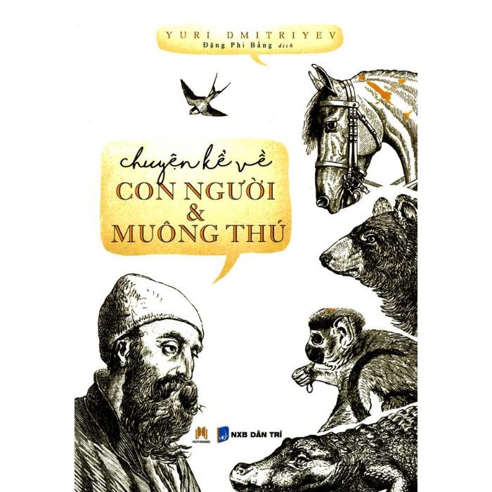 Sách - Chuyện Kể Về Con Người Và Muông Thú