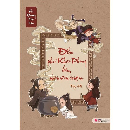 Cuốn sách Đến Phủ Khai Phong Làm Nhân Viên Công Vụ (Tập 4A) - Tác giả: Âu Dương Mặc Tâm - 3488622 , 1332748061 , 322_1332748061 , 115000 , Cuon-sach-Den-Phu-Khai-Phong-Lam-Nhan-Vien-Cong-Vu-Tap-4A-Tac-gia-Au-Duong-Mac-Tam-322_1332748061 , shopee.vn , Cuốn sách Đến Phủ Khai Phong Làm Nhân Viên Công Vụ (Tập 4A) - Tác giả: Âu Dương Mặc Tâm