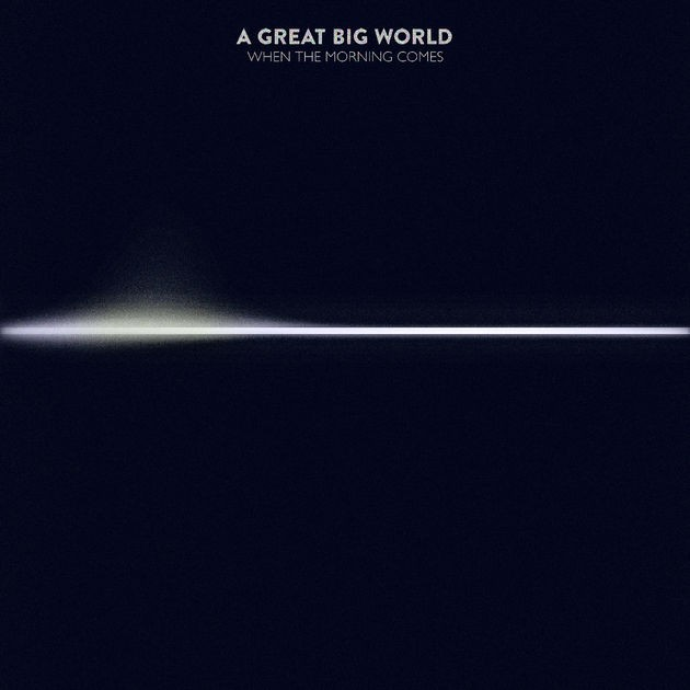 A Great Big World - When The Morning Comes - Đĩa CD