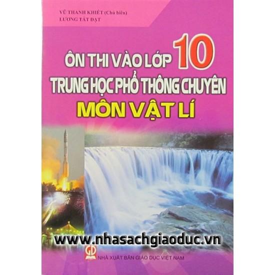 Sách - Ôn Thi Vào Lớp 10 Trung Học Phổ Thông Chuyên Môn Vật Lí - 112233
