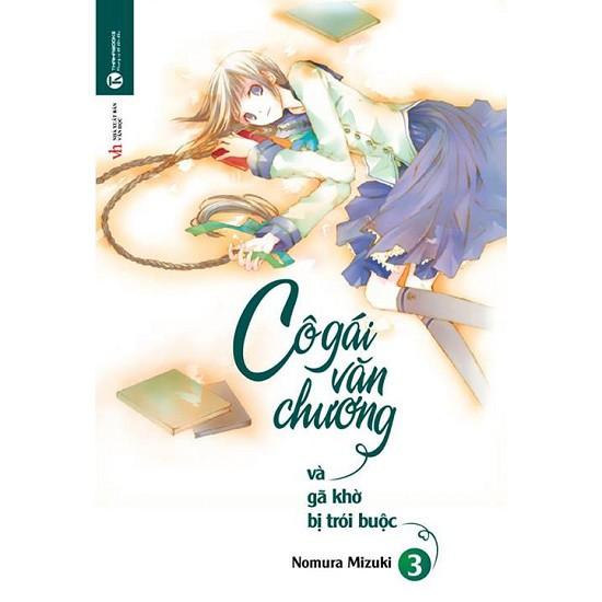 Sách - Light Novel - Cô Gái Văn Chương Và Gã Khờ Bị Trói Buộc
