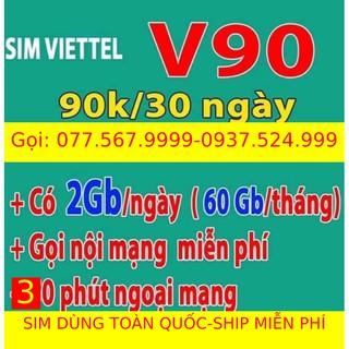 [FREE THÁNG ĐẦU]Sim 4G Viettel V90 tặng 60GB/tháng miễn phí nghe gọi- ĐÚNG V90 CAM KẾT