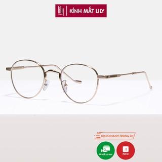 Gọng kính cận nữ Lilyeyewear kim loại cao cấp, mắt tròn, nhiều màu Tom21