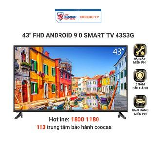 [Mã ELCOOSEP giảm 5% đơn 3TR] Android Smart Tivi Full HD Coocaa 43inch – Model 43S3G – Miễn phí lắp đặt