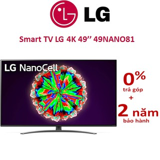 Smart Tivi NanoCell LG 4K 49 inch 49NANO81