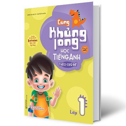 Sách Cùng Khủng Long Học Tiếng Anh Theo Chủ Đề Lớp 1 (Tái bản)