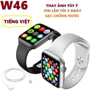Đồng hồ thông minh W46- Thay ảnh nền tùy ý- Chống nước IP68- CÓ TIẾNG VIỆT