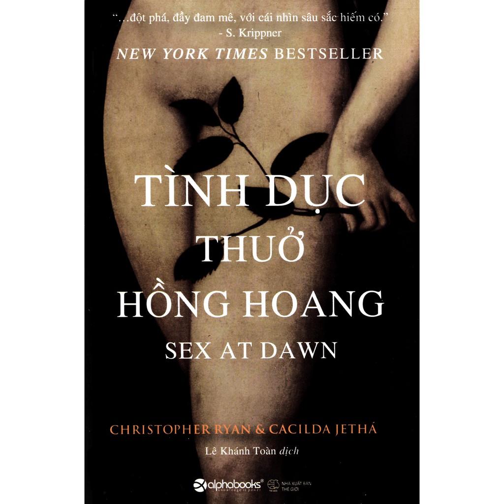 [ Sách ] Tình Dục Thuở Hồng Hoang (Tái Bản 2018)