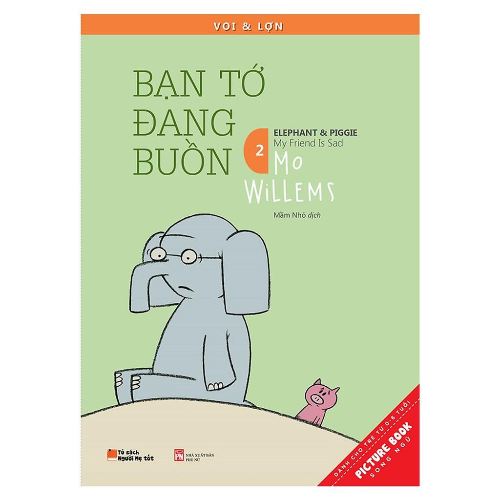 Mua Sách-Picture Book Song Ngữ Voi Và Lợn-Tập 2: Bạn Tớ Đang Buồn (My Friend Is Sad)