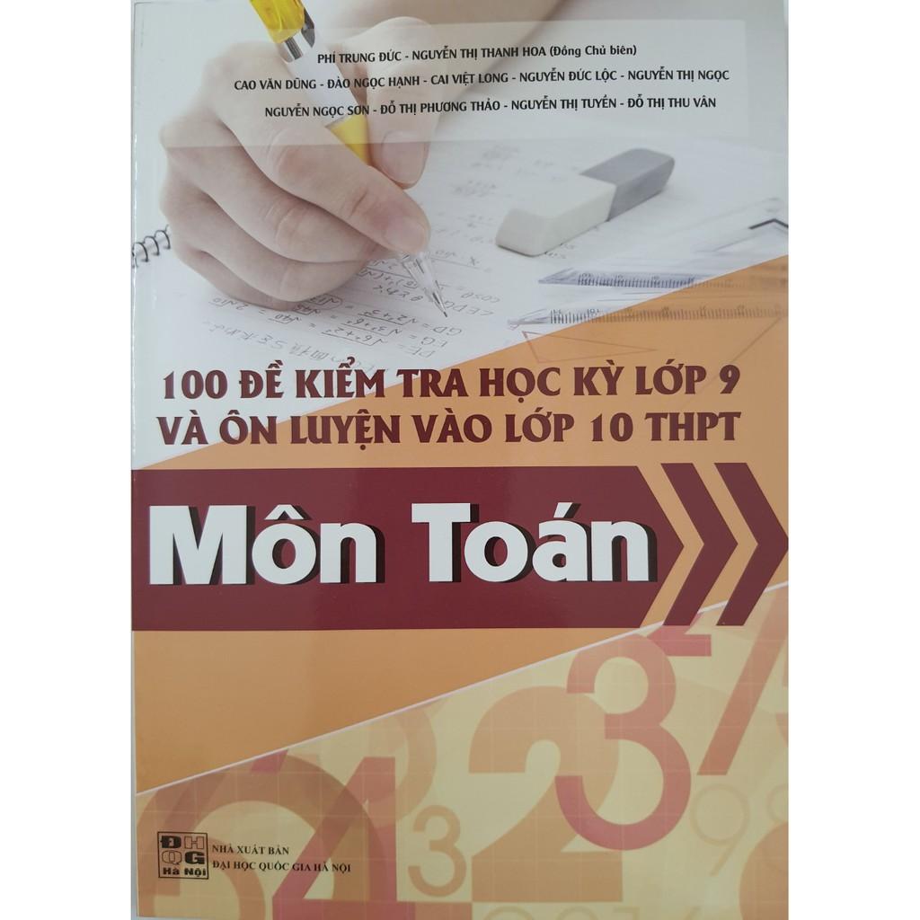 Sách - 100 Đề kiểm tra học kỳ lớp 9 và ôn thi vào lớp 10 môn Toán