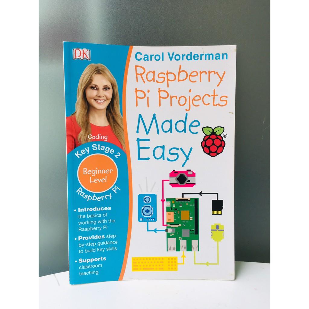 Sách : Raspberry Pi Made Easy -  Phát Triển Kĩ Năng máy Tính cho trẻ