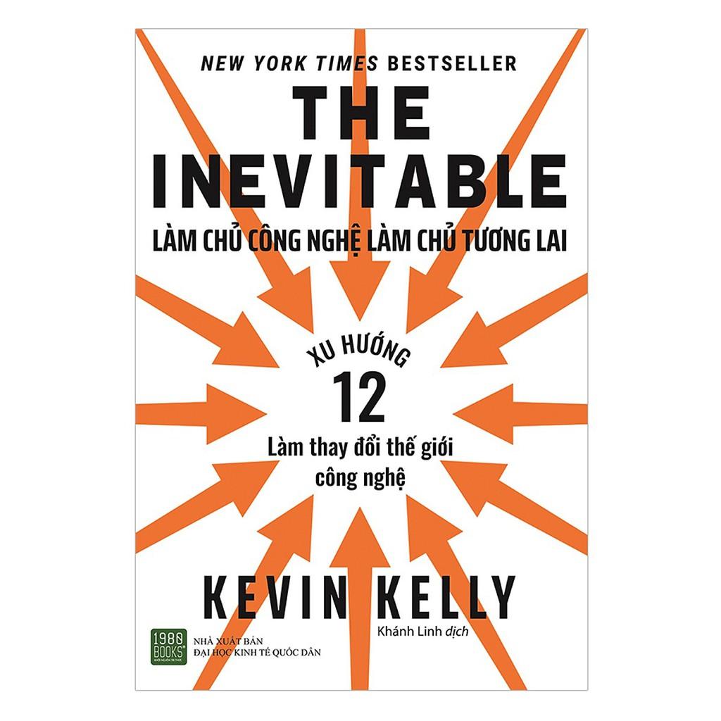 Sách - The Inevitable: Làm Chủ Công Nghệ Làm Chủ Tương Lai