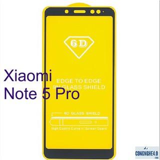✟✚Xiaomi Note 5 Pro_ Kính Cường 6D Full màn Note 5 pro – Full keo