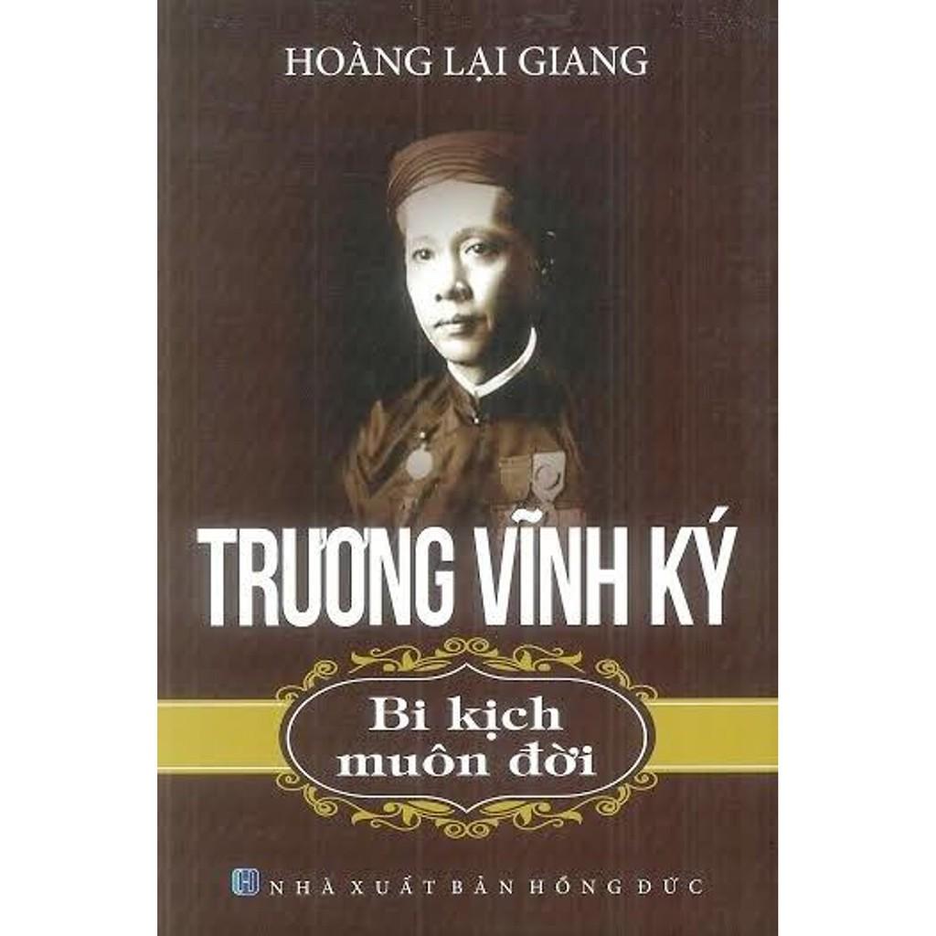 Sách - Trương Vĩnh Ký - Bi Kịch Muôn Đời (Tái Bản)