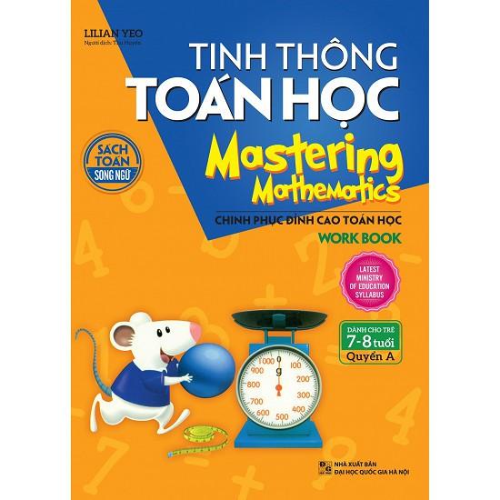 Sách - Tinh Thông Toán Học Mastering Mathematics - Work Book - Quyển A (Dành Cho Trẻ 7 - 8 Tuổi)