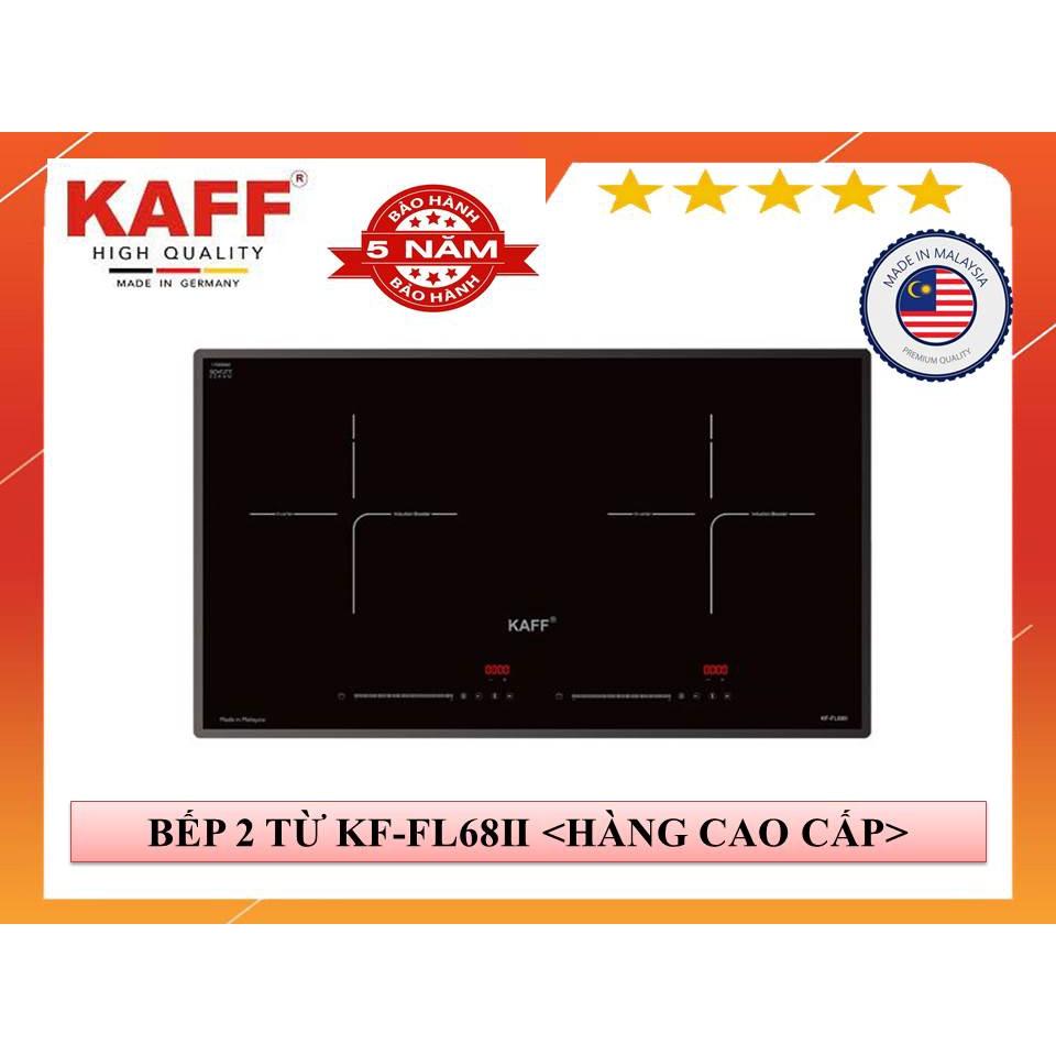 [CHÍNH HÃNG] Bếp Điện từ đôi KAFF KF - FL68II 💥 CAO CẤP 💥 Booster cực nhanh [INVERTER TIẾT KIỆM ĐIỆN] Kính siêu chịu lực