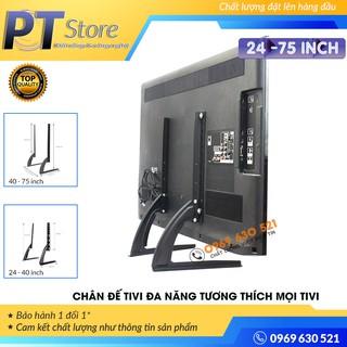 Chân đế tivi đa năng lắp đặt mọi hãng TIVI 24 - 75 inch - Lắp mọi Tivi - Tùy Chỉnh Cao Thấp 3 Cấp Độ