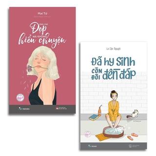 Sách - Combo 2 cuốn, lẻ tùy chọn: Đừng Chỉ Đẹp Mà Không Hiểu Chuyện + Đã Hy Sinh Còn Đòi Đền Đáp