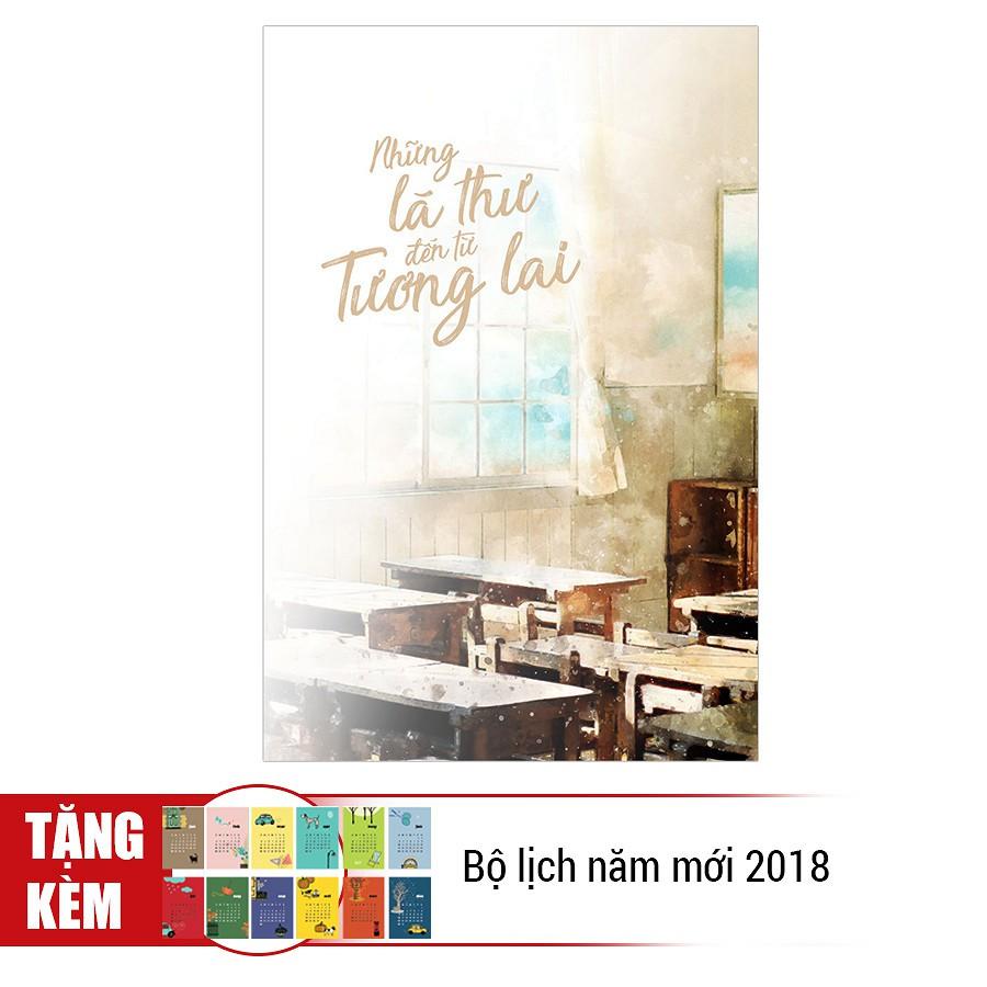 Sách Thật - Những Lá Thư Đến Từ Tương Lai - Tặng Kèm Bộ Lịch Năm Mới 2018