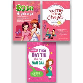 Sách Combo 80 Lời Mẹ Gửi Con Gái + Cẩm Nang Tuổi Dậy Thì Dành Cho Bạn Gái + Nghe Mẹ Nói Này Con Gái thumbnail