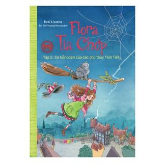 Sách - Flora Tia Chớp - Tập 2 Sự Hỗn Loạn Của Các Phù Thuỷ Thời Tiết thumbnail