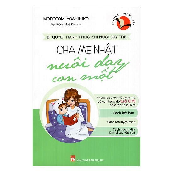 Sách - Cha Mẹ Nhật Nuôi Dạy Con Một - 9786045647820