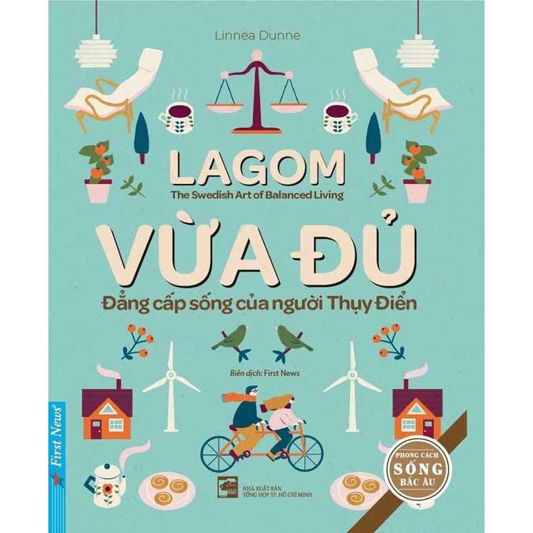 Sách - LAGOM - VỪA ĐỦ (Đẳng cấp sống của người Thụy Điển) - 8935086845028