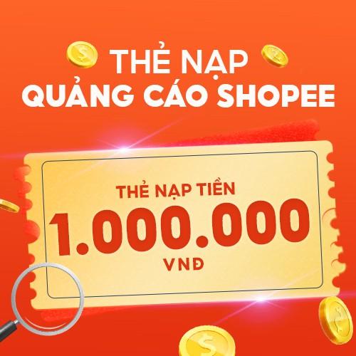 Thẻ nạp Quảng Cáo Shopee - 1.000.000 VNĐ