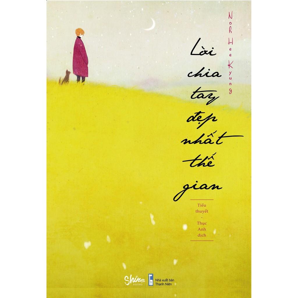 Sách - Lời Chia Tay Đẹp Nhất Thế Gian - Noh Hee Kyung
