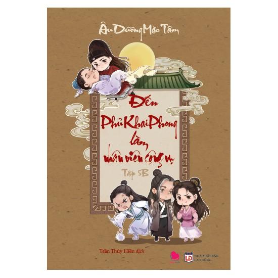 Cuốn sách Đến Phủ Khai Phong Làm Nhân Viên Công Vụ (Tập 5B) - Tác giả: Âu Dương Mặc Tâm - 3484836 , 1332967800 , 322_1332967800 , 110000 , Cuon-sach-Den-Phu-Khai-Phong-Lam-Nhan-Vien-Cong-Vu-Tap-5B-Tac-gia-Au-Duong-Mac-Tam-322_1332967800 , shopee.vn , Cuốn sách Đến Phủ Khai Phong Làm Nhân Viên Công Vụ (Tập 5B) - Tác giả: Âu Dương Mặc Tâm