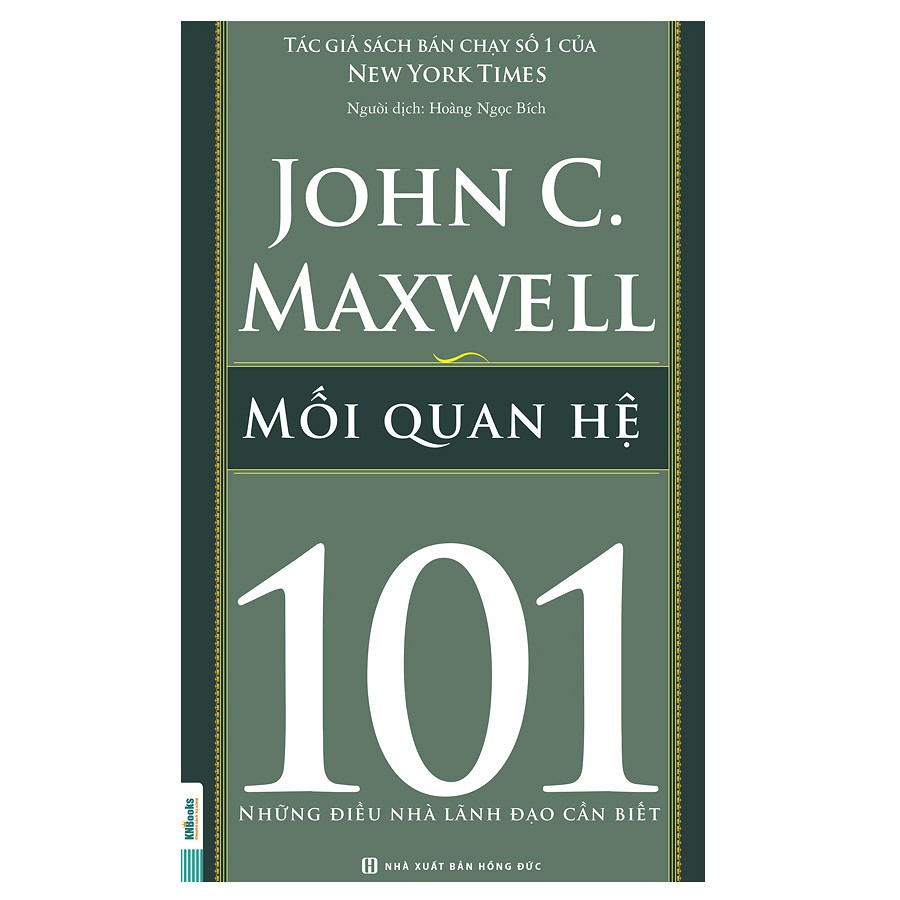[ Sách ] Mối Quan Hệ 101 – Những Điều Nhà Lãnh Đạo Cần Biết