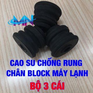 CAO SU CHỐNG RUNG CHÂN BLOCK MÁY LẠNH (BỘ 3 CÁI)