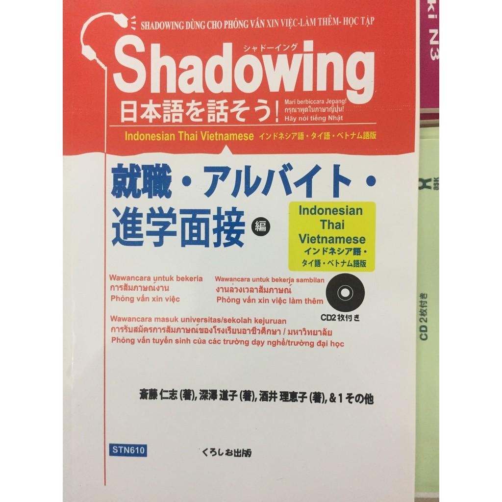 Sách - Shadowing Phỏng vấn tuyển dụng – Bản Nhật Việt (Kèm CD) - 3445083 , 1128400484 , 322_1128400484 , 100000 , Sach-Shadowing-Phong-van-tuyen-dung-Ban-Nhat-Viet-Kem-CD-322_1128400484 , shopee.vn , Sách - Shadowing Phỏng vấn tuyển dụng – Bản Nhật Việt (Kèm CD)