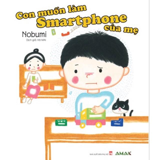 Sách - Con muốn làm smartphone của mẹ ( truyện tranh màu bìa cứng)