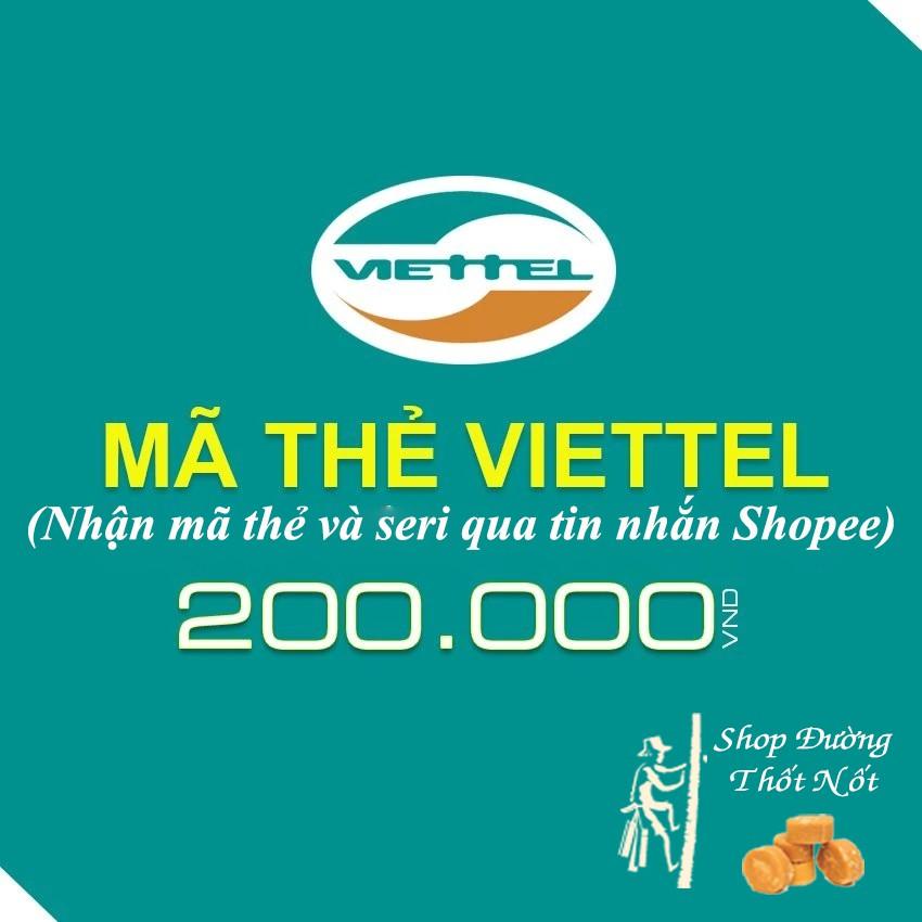 Mã thẻ cào điện thoại Viettel 200k - 2484702 , 643169875 , 322_643169875 , 200000 , Ma-the-cao-dien-thoai-Viettel-200k-322_643169875 , shopee.vn , Mã thẻ cào điện thoại Viettel 200k