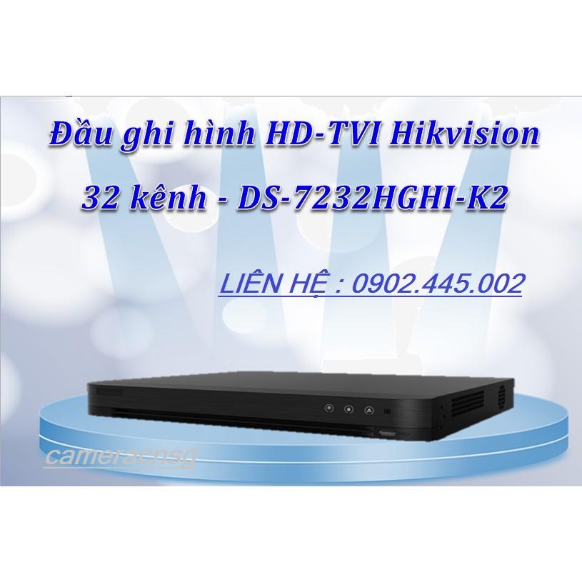 Đầu ghi hình 32 kênh Analog  H.265+ Hikvision 1080P DS-7232HGHI-K2 (Hỗ trợ 2 khê ổ cứng 10tb + 2 kênh Ip)