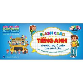 Flash card - Thẻ Tiếng Anh, Từ Phức Tạp, Từ Ghép, Cụm Từ Và Câu ( Dạy trẻ thông minh sớm Theo Phương Pháp Glenn Doman) thumbnail