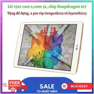 Máy tính bảng LG V521 ram 2, rom 16, chip snapdragon 617