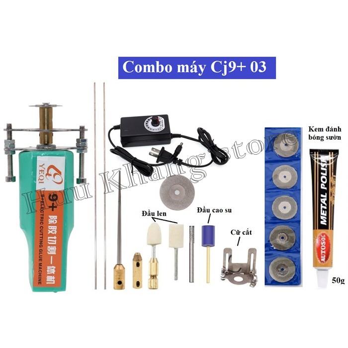 Combo máy Cj9+   Cắt - Quấn keo - Đánh bóng - Mài   Siêu tiện lợi