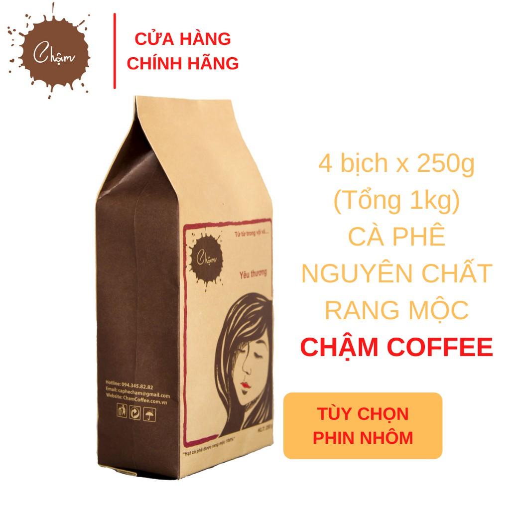 Combo 1kg cà phê nguyên chất rang mộc Chậm Coffee – Yêu Thương 250g (tùy chọn phin)