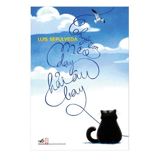 Sách - Chuyện Con Mèo Dạy Hải Âu Bay (Tái Bản 2014)